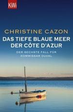 Das tiefe blaue Meer der Côte d´Azur
